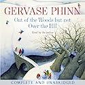 Out of the Woods but not Over the Hill Hörbuch von Gervase Phinn Gesprochen von: Gervase Phinn
