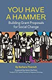 You Have a Hammer: Building Grant Proposals for