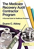The Medicare Recovery Audit Contractor Program