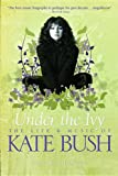 """Under the Ivy The Life and Music of Kate Bush (Updated Paperback Edition)"" av Graeme Thomson"