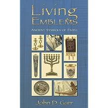 Living Emblems: Ancient Symbols of Faith