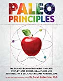 Paleo Principles: The Science Behind the Paleo Template, Step-by-Step Guides, Meal Plans, and 200+ Healthy & Delicious Recipes for Real Life (1)