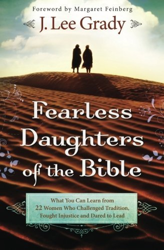 fearless-daughters-of-the-bible-what-you-can-learn-from-22-women-who-challenged-tradition-fought-inj