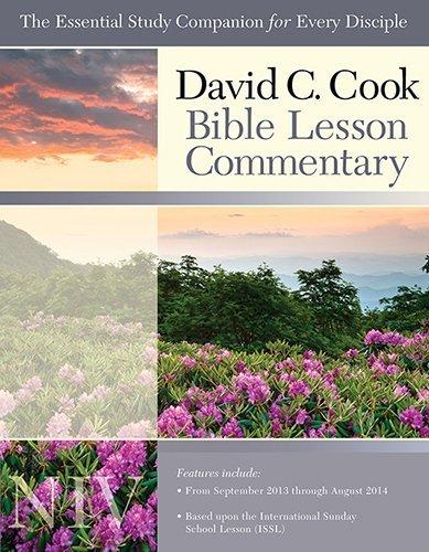 By Dan Lioy - David C Cook's NIV Bible Lesson Commentary 2013- 14 (David C. Cook Bible Lesson Commentary: NIV) (12.6.2012) pdf epub