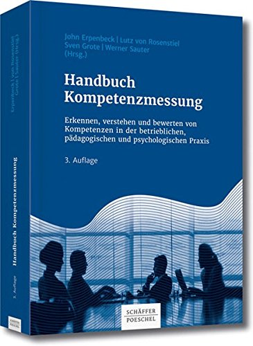 Handbuch Kompetenzmessung: Erkennen, verstehen und bewerten von Kompetenzen in der betrieblichen, pädagogischen und psychologischen Praxis