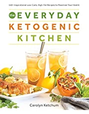 The Everyday Ketogenic Kitchen: With More than 150 Inspirational Low-Carb, High-Fat Recipes to Maximize Your Health (Volume 1)