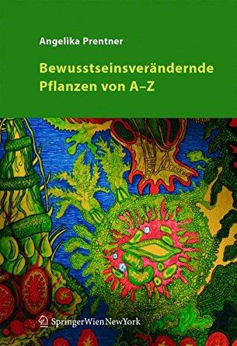 Bewusstseinsverändernde Pflanzen von A - Z Gebundenes Buch – 16. Dezember 2004 Angelika Prentner Springer 3211235248 MAK_MNT_9783211235249