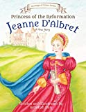Princess of the Reformation: Jeanne D'Albret (Heritage of Grace Series Book 1)