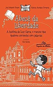 Abecê da liberdade (Nova edição): A história de Luiz Gama, o menino que quebrou correntes com palavras: 1