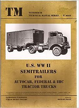 U. S. WWII Semitrailers for Autocar, Federal & IHC Tractor Trucks