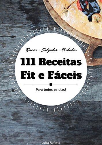 111 Receitas Fit e Fáceis: Receitas Saudáveis Para Todos os Dias