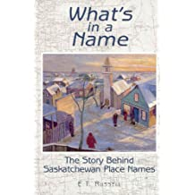 What's In a Name?: Saskatchewan Place Names