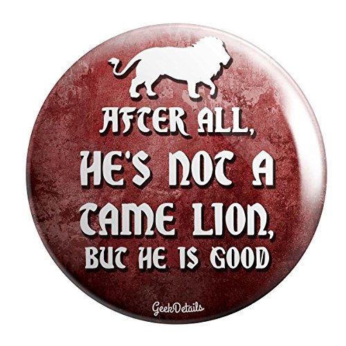 Lucy From Narnia (Geek Details Narnia Themed Pinback Button After All, He Is Not A Tame Lion, But He Is)