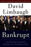 Bankrupt: The Intellectual and Moral Bankruptcy of Today's Democratic Party