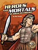 The Heroes and Mortals of Greek Mythology, Don Nardo, 0756544807