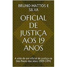 Oficial de Justiça aos 19 anos: A vida de um oficial de justiça na São Paulo dos anos 1989-1991 (Portuguese Edition)
