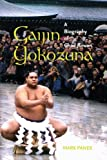 Gaijin Yokozuna: A Biography of Chad Rowan (A Latitude 20 Book) by Mark Panek front cover
