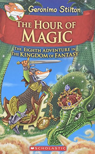 The Hour of Magic (Geronimo Stilton and the Kingdom of Fantasy - Hours Magic Kingdom