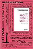 Seoul, Seoul, Seoul (a Dynamic Approach to Korea, Vol. 2), Kyung-Koo Han, 1565914139