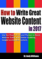 How to Write Great Website Content in 2017 Front Cover