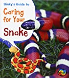 Slinky's Guide to Caring for Your Snake, Isabel Thomas, 1484602633