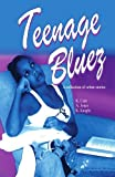 Teenage Bluez, K. Cain and Khadijah Knight, 0974139491