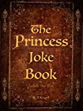 The Princess Joke Book: Full Color Ilustrations