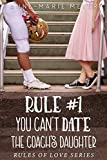 #6: Rule #1: You Can't Date the Coach's Daughter (The Rules of Love)