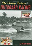 The Vintage Culture of Outboard Racing, Peter Hunn, 1928862063