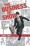 The Business of Show, Adam Cates, 1499236417