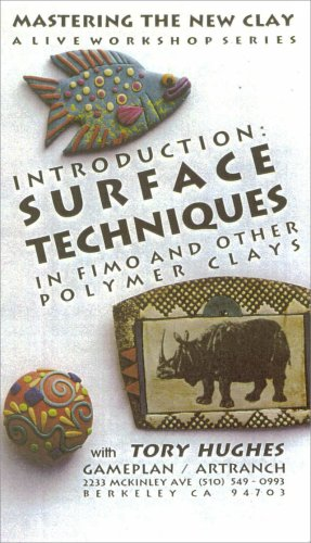 Introduction: Surface Techniques in Fimo and Other Polymer Clays (Mastering the New Clay Live Video Workshop Series, Volume 2-A)