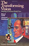 The Transforming Vision, Brian J. Walsh and J. Richard Middleton, 0877849730