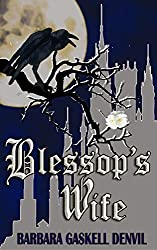 Blessop's Wife: (Published in Australia as The King's Shadow)