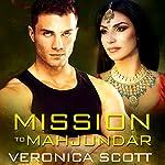 Mission to Mahjundar | Veronica Scott