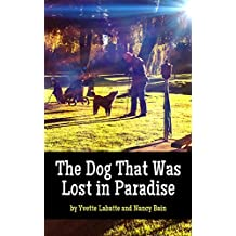 The Dog That Was Lost In Paradise (Dogs Around the Dragon Book 2)