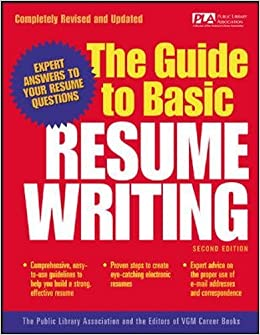 The Guide To Basic Resume Writing: Public Library Association, Editors Of  VGM: 0639785414858: Amazon.com: Books