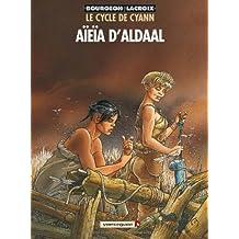 CYCLE DE CYANN T03 (LE) : AIEIA D'ALDAAL