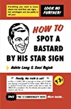 How to Spot a Bastard by His Star Sign, Adèle Lang and Susi Rajah, 0312284861