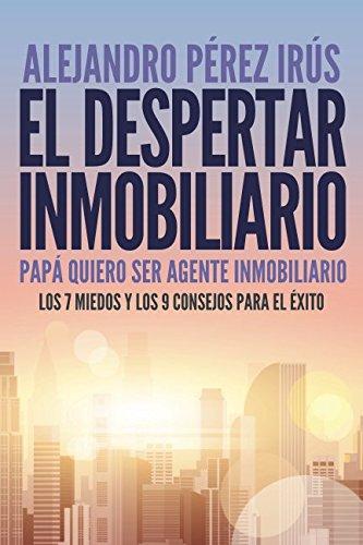 Libro : El Despertar Inmobiliario: Papa Quiero Ser Agente...
