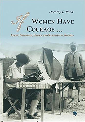 If Women Have Courage...: Among Shepherds, Sheiks, and Scientists in Algeria