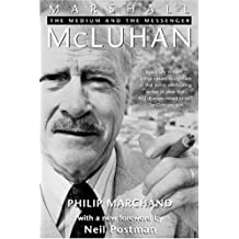 Marshall McLuhan: The Medium And The Messenger
