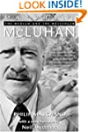 Marshall McLuhan: The Medium And The...