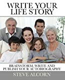 img - for Write Your Life Story: Brainstorm, Write and Publish Your Autobiography book / textbook / text book