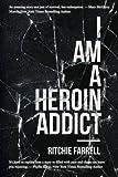 I Am a Heroin Addict