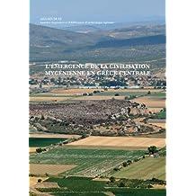 L'Emergence de la Civilisation Mycenienne En Grece Centrale