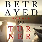 Betrayed | Sophia Ava Turner