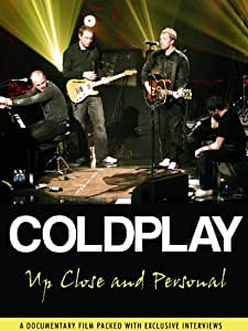 COLDPLAY COLDPLAY: UP CLOSE AND PERSONAL
