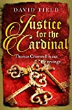 Justice For The Cardinal: Thomas Cromwell is out for revenge...