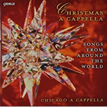 Christmas a Cappella: Songs from Around the World / Chicago A Cappella