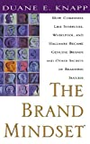 img - for The Brand Mindset: Five Essential Strategies for Building Brand Advantage Throughout Your Company by Duane E. Knapp (1999-11-01) book / textbook / text book